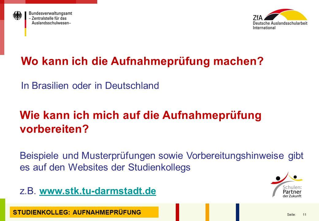 11 Seite: Wo kann ich die Aufnahmeprüfung machen? In Brasilien oder in Deutschland Wie kann ich mich auf die Aufnahmeprüfung vorbereiten? Beispiele un