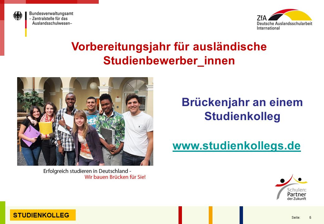 5 Seite: www.studienkollegs.de Brückenjahr an einem Studienkolleg Vorbereitungsjahr für ausländische Studienbewerber_innen STUDIENKOLLEG