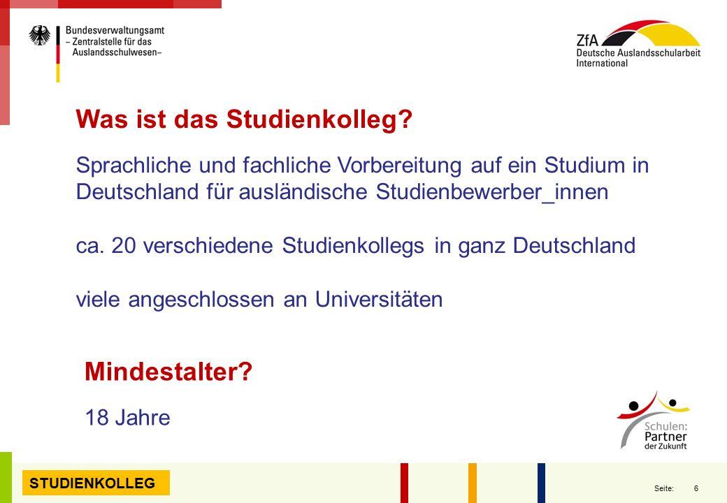 6 Seite: STUDIENKOLLEG Was ist das Studienkolleg? Sprachliche und fachliche Vorbereitung auf ein Studium in Deutschland für ausländische Studienbewerb