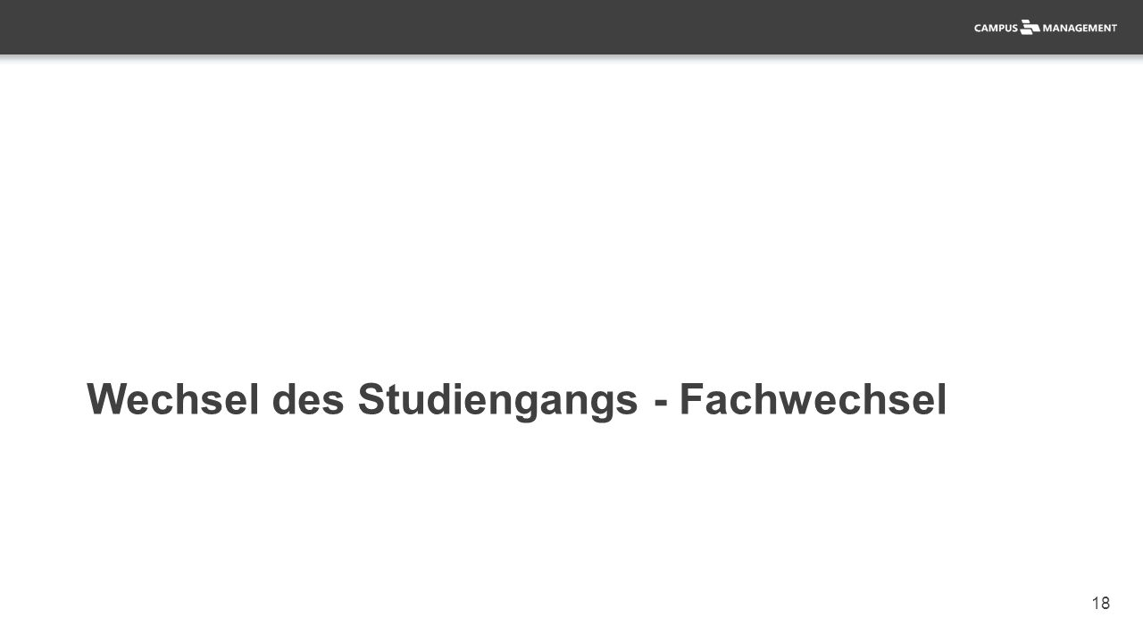 18 Wechsel des Studiengangs - Fachwechsel