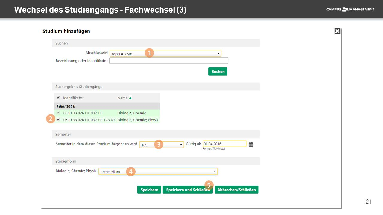21 Wechsel des Studiengangs - Fachwechsel (3) 1 2 3 4 5
