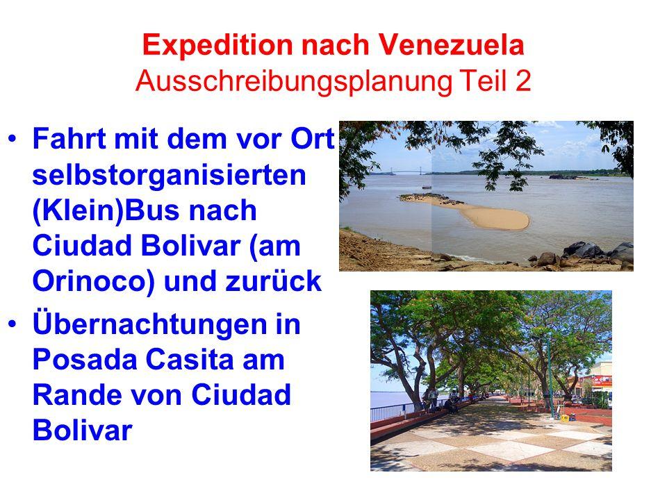 Expedition nach Venezuela Ausschreibungsplanung Teil 3 Unterkunft im dortigen Hängemat- tenhaus (statt Bungalows) Flug in den Nationalpark Canaima und zurück