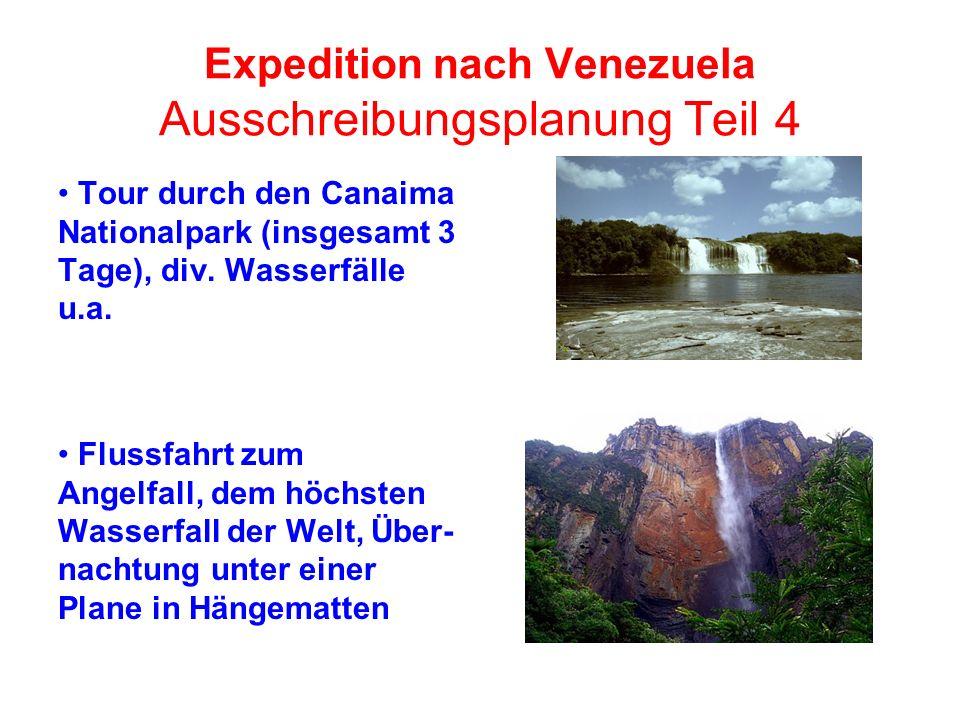 Expedition nach Venezuela Ausschreibungsplanung Teil 4 Tour durch den Canaima Nationalpark (insgesamt 3 Tage), div. Wasserfälle u.a. Flussfahrt zum An