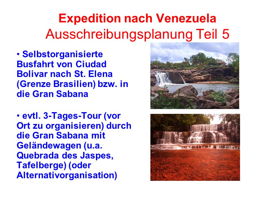 Expedition nach Venezuela Ausschreibungsplanung Teil 6 Rückfahrt mit selbstorganisiertem (Klein)Bus Richtung Camp Chango Ggf.