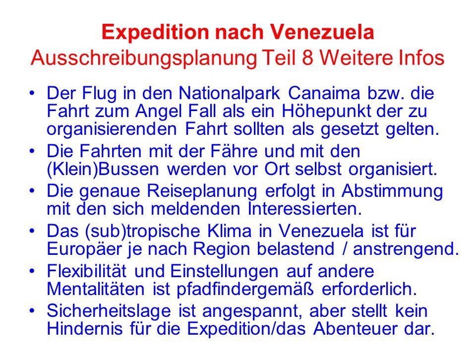 Expedition nach Venezuela Ausschreibungsplanung Teil 8 Weitere Infos Der Flug in den Nationalpark Canaima bzw. die Fahrt zum Angel Fall als ein Höhepu