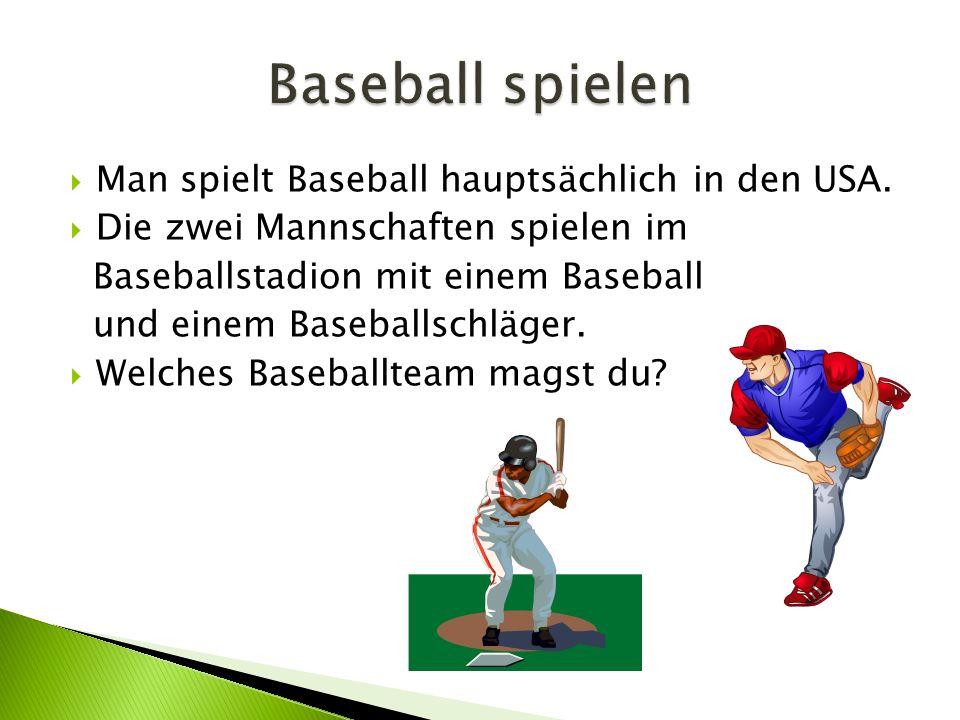  Man spielt Baseball hauptsächlich in den USA.