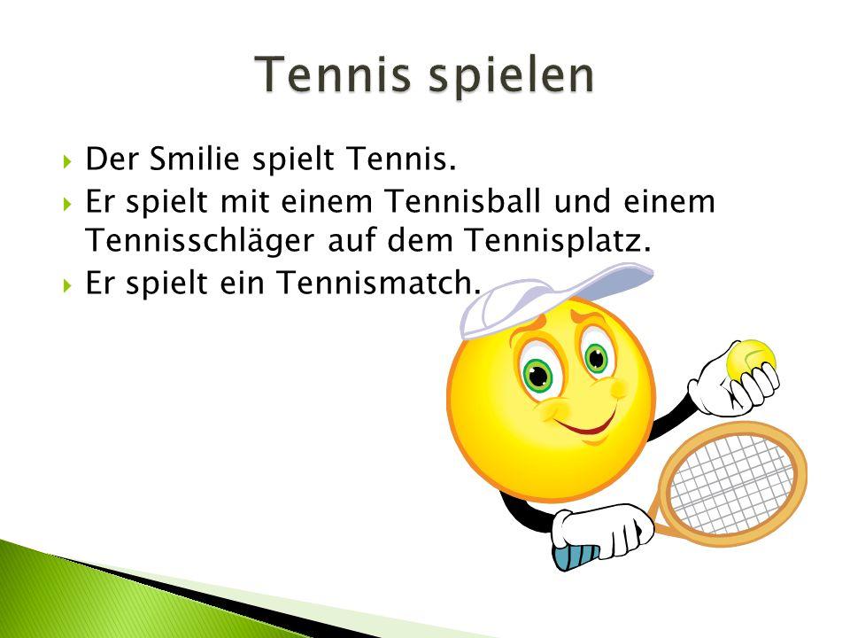  Der Smilie spielt Tennis.