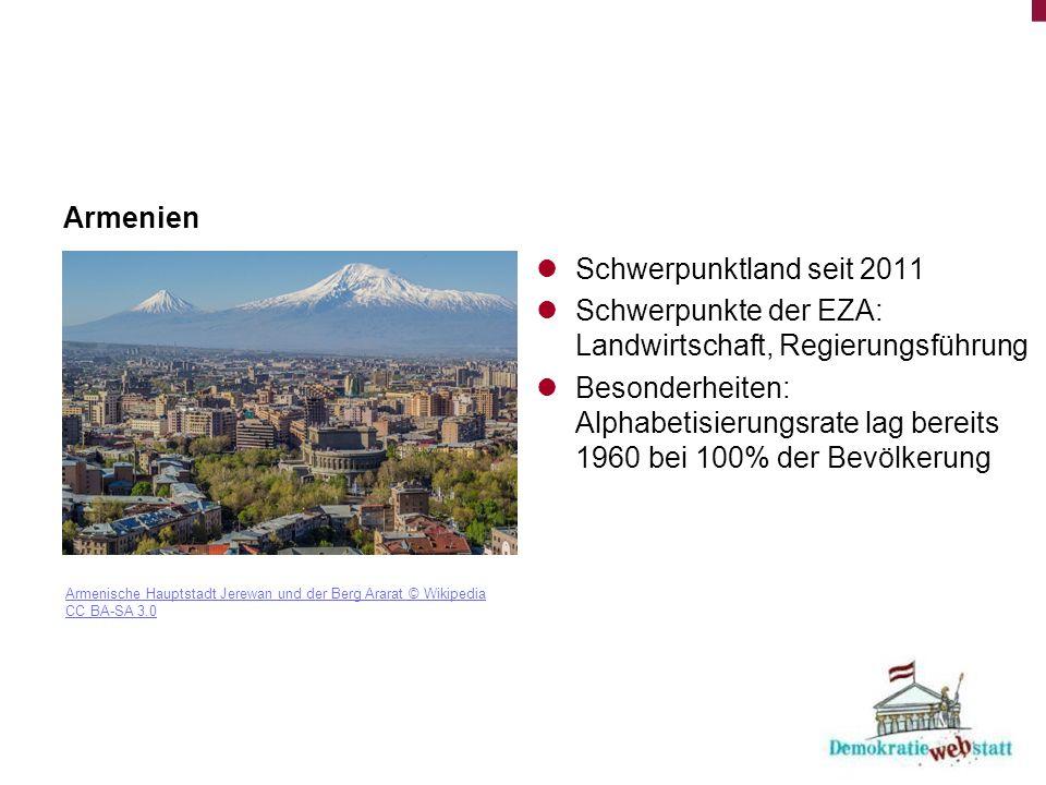 Armenien Armenische Hauptstadt Jerewan und der Berg Ararat © Wikipedia CC BA-SA 3.0 Schwerpunktland seit 2011 Schwerpunkte der EZA: Landwirtschaft, Regierungsführung Besonderheiten: Alphabetisierungsrate lag bereits 1960 bei 100% der Bevölkerung
