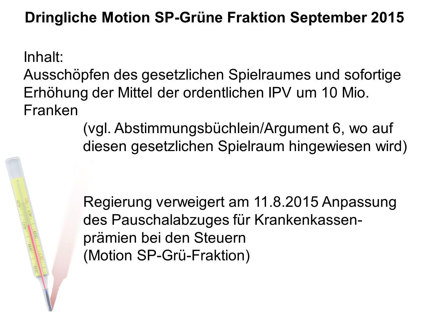 Dringliche Motion SP-Grüne Fraktion September 2015 Inhalt: Ausschöpfen des gesetzlichen Spielraumes und sofortige Erhöhung der Mittel der ordentlichen
