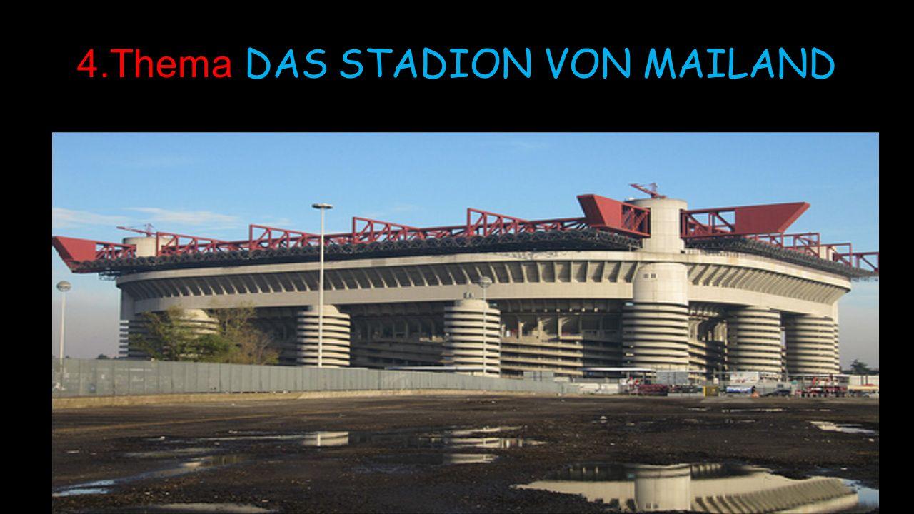 4.Thema DAS STADION VON MAILAND