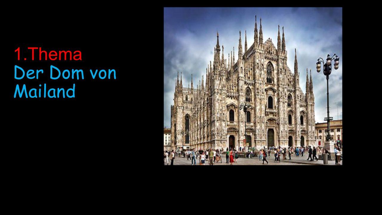 1.Thema Der Dom von Mailand