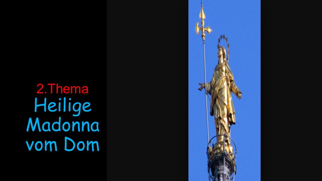 2.Thema Heilige Madonna vom Dom