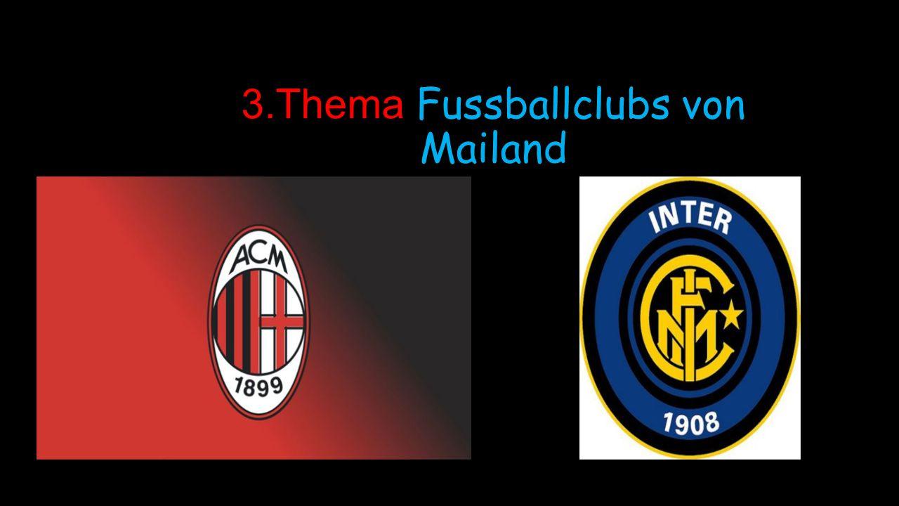 3.Thema Fussballclubs von Mailand