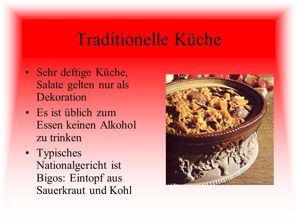 Traditionelle Küche Sehr deftige Küche, Salate gelten nur als Dekoration Es ist üblich zum Essen keinen Alkohol zu trinken Typisches Nationalgericht i