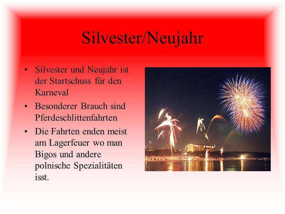 Silvester/Neujahr Silvester und Neujahr ist der Startschuss für den Karneval Besonderer Brauch sind Pferdeschlittenfahrten Die Fahrten enden meist am