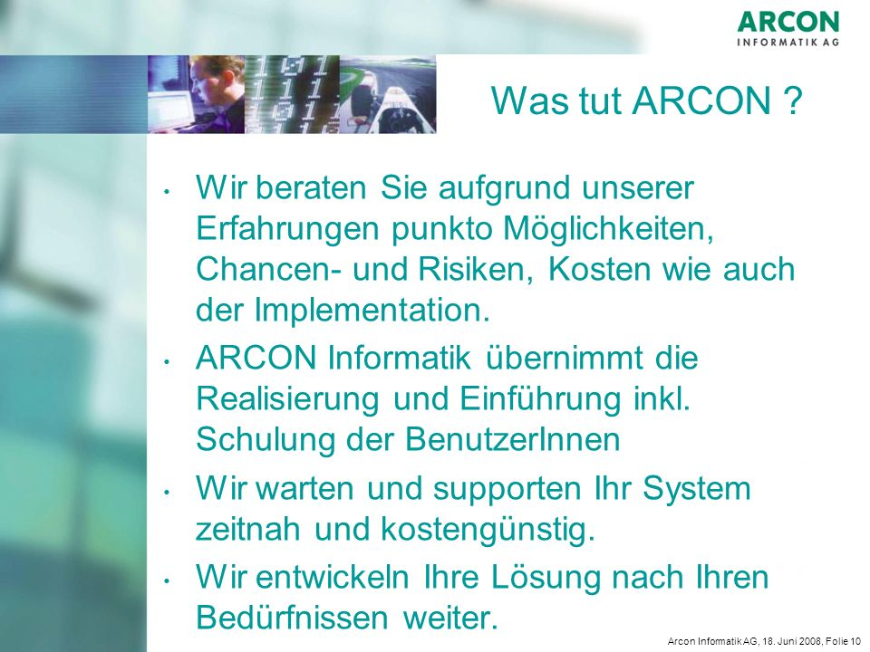 Arcon Informatik AG, 18.Juni 2008, Folie 10 Was tut ARCON .