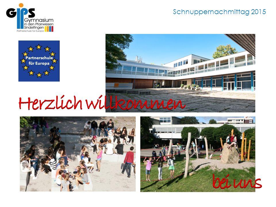Schnuppernachmittag 2015 Willkommen Partnerschule für Europa