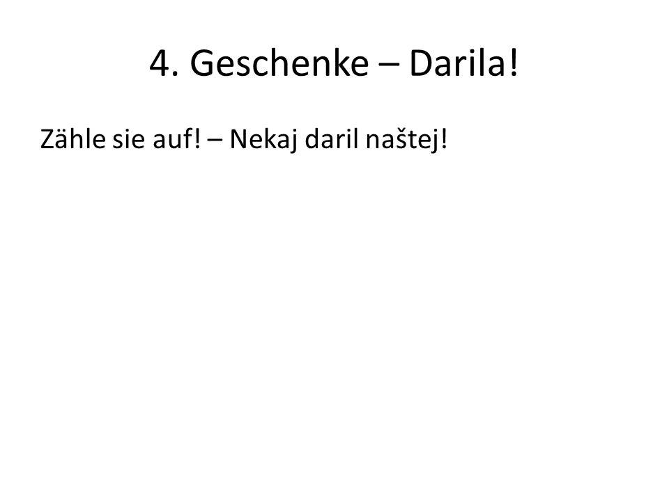 4. Geschenke – Darila! Zähle sie auf! – Nekaj daril naštej!