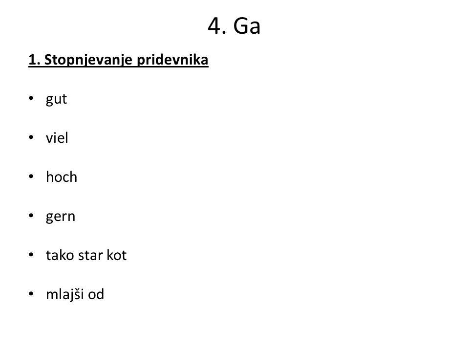 4. Ga 1. Stopnjevanje pridevnika gut viel hoch gern tako star kot mlajši od