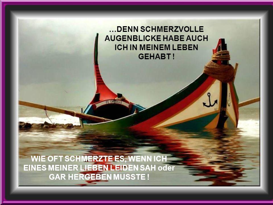… und vergiss nicht: IM ALTER VERLIERT MANCHES AN WERT ABER: VIELES WIRD WERTVOLLER VOR DEINEN AUGEN !!.