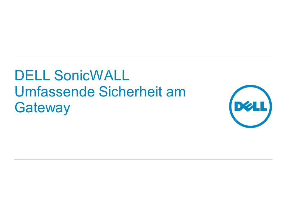 DELL SonicWALL Umfassende Sicherheit am Gateway