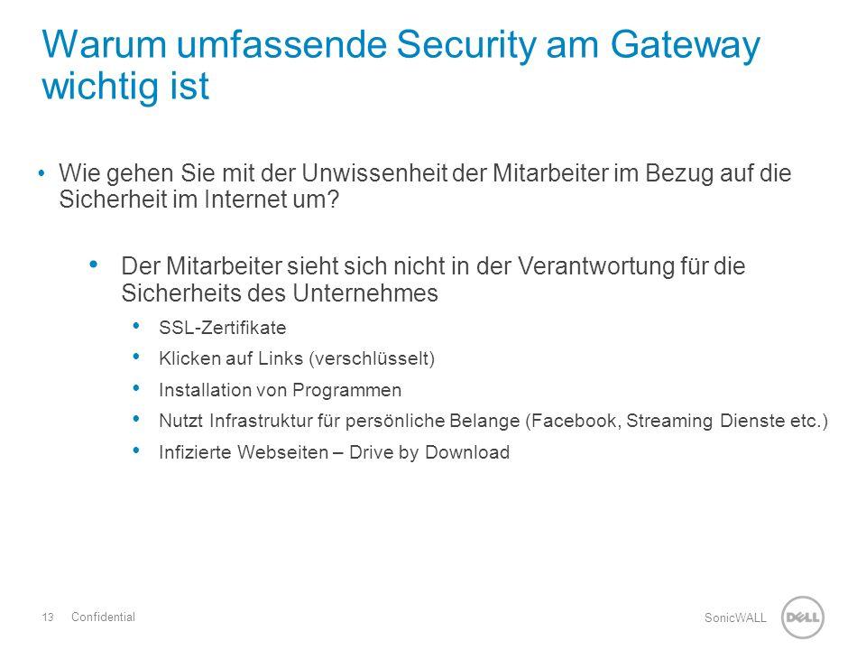 13 SonicWALL Confidential Wie gehen Sie mit der Unwissenheit der Mitarbeiter im Bezug auf die Sicherheit im Internet um.