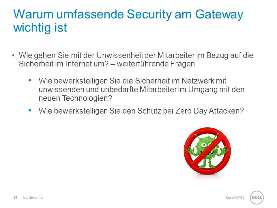 14 SonicWALL Confidential Wie gehen Sie mit der Unwissenheit der Mitarbeiter im Bezug auf die Sicherheit im Internet um.