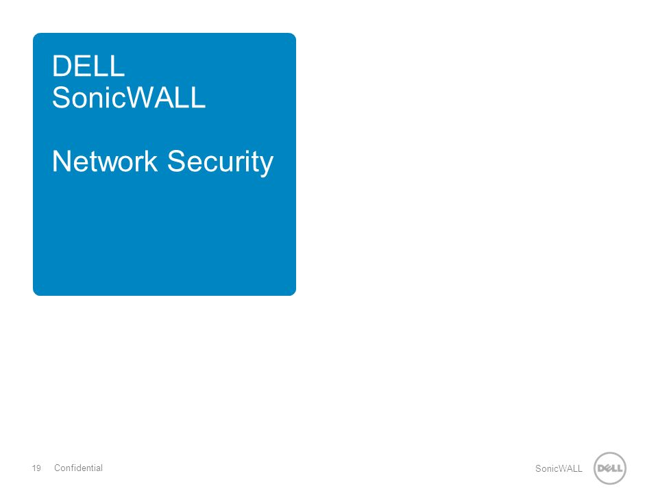 19 SonicWALL Confidential DELL SonicWALL Network Security