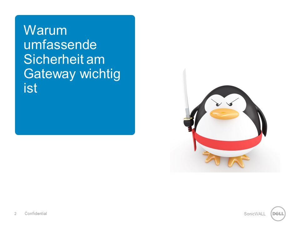 2 SonicWALL Confidential Warum umfassende Sicherheit am Gateway wichtig ist