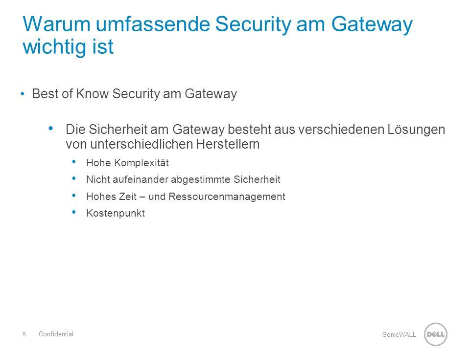 6 SonicWALL Confidential Best of Known Security am Gateway – weiterführende Fragen Wie gewähren die einzelnen Hersteller eine aufeinander abgestimmte Sicherheit.