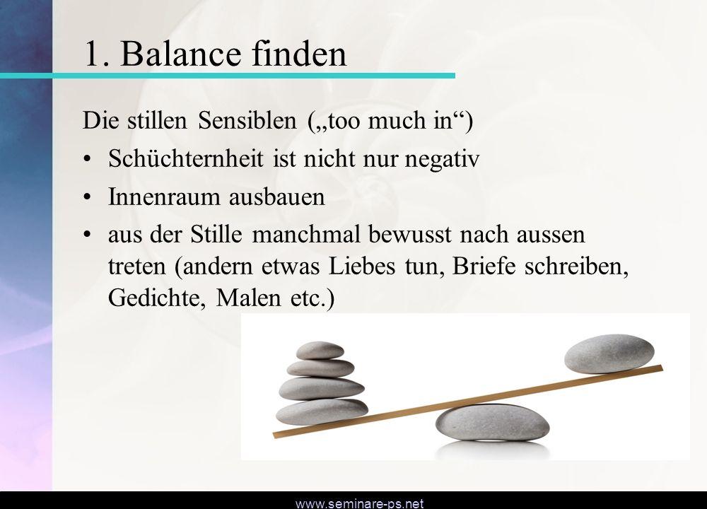 """www.seminare-ps.net 1. Balance finden Die stillen Sensiblen (""""too much in"""") Schüchternheit ist nicht nur negativ Innenraum ausbauen aus der Stille man"""