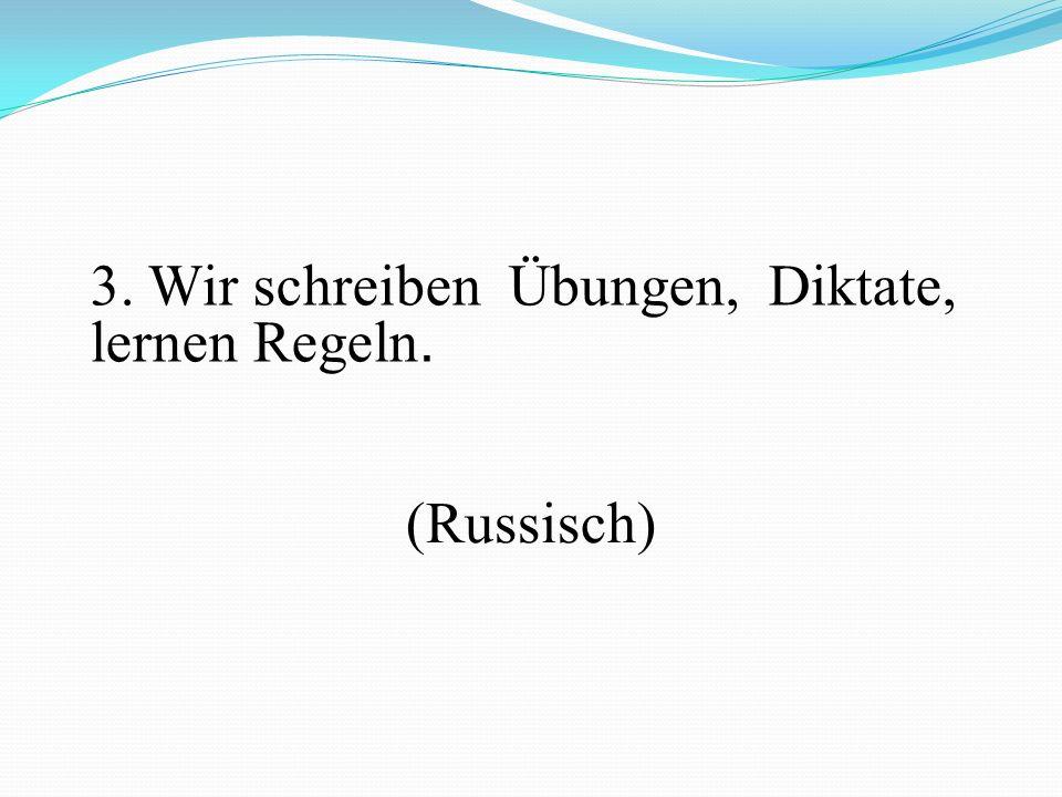 4. Wir lernen neue Wörter, übersetzen ins Russische, lesen die Texte. (Deutsch)