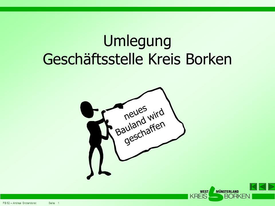FB 62 – Andrea Grotendorst Seite: 1 Umlegung Geschäftsstelle Kreis Borken neues Bauland wird geschaffen