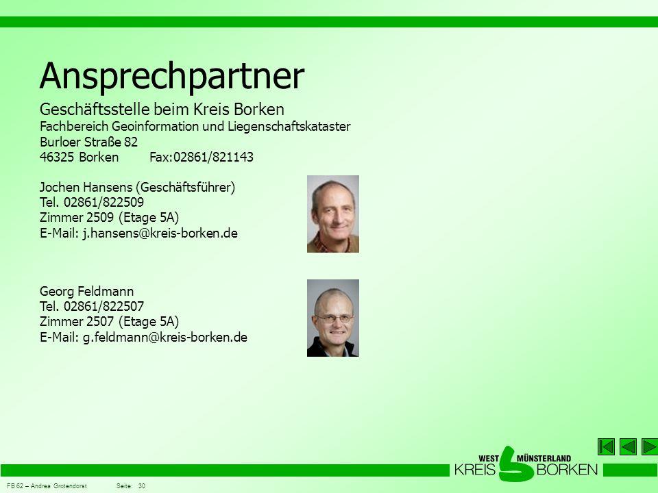 FB 62 – Andrea Grotendorst Seite: 30 Ansprechpartner Jochen Hansens (Geschäftsführer) Tel. 02861/822509 Zimmer 2509 (Etage 5A) E-Mail: j.hansens@kreis