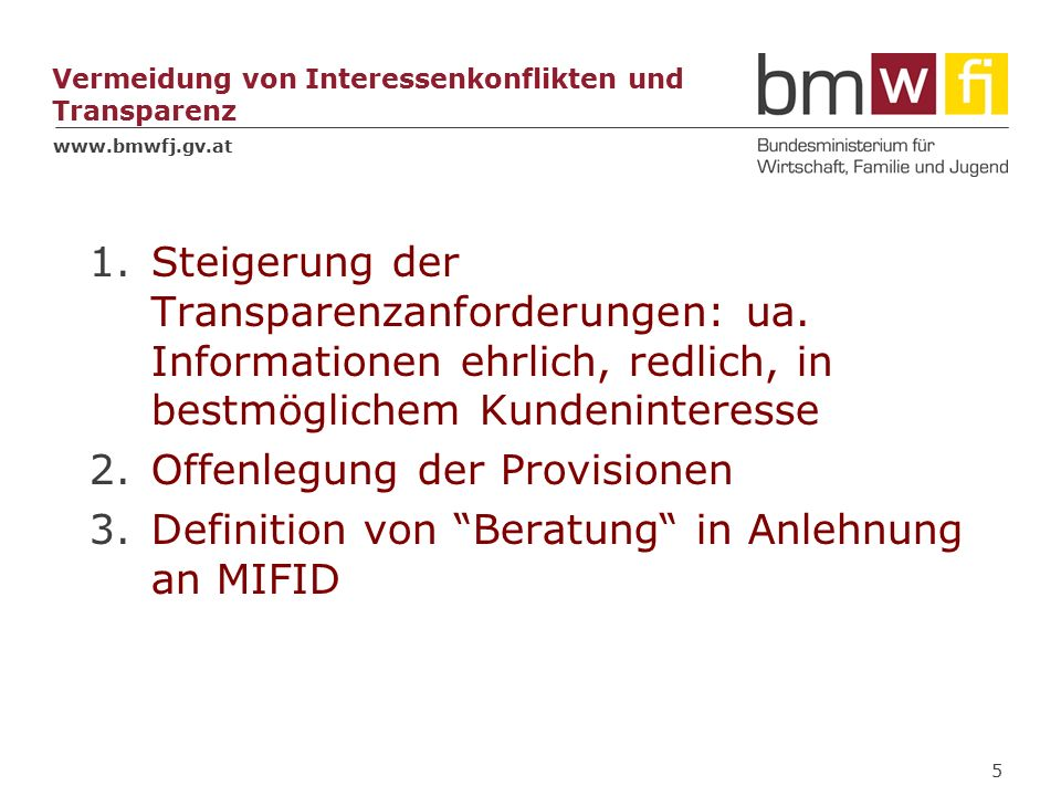www.bmwfj.gv.at Vermeidung von Interessenkonflikten und Transparenz 1.Steigerung der Transparenzanforderungen: ua.