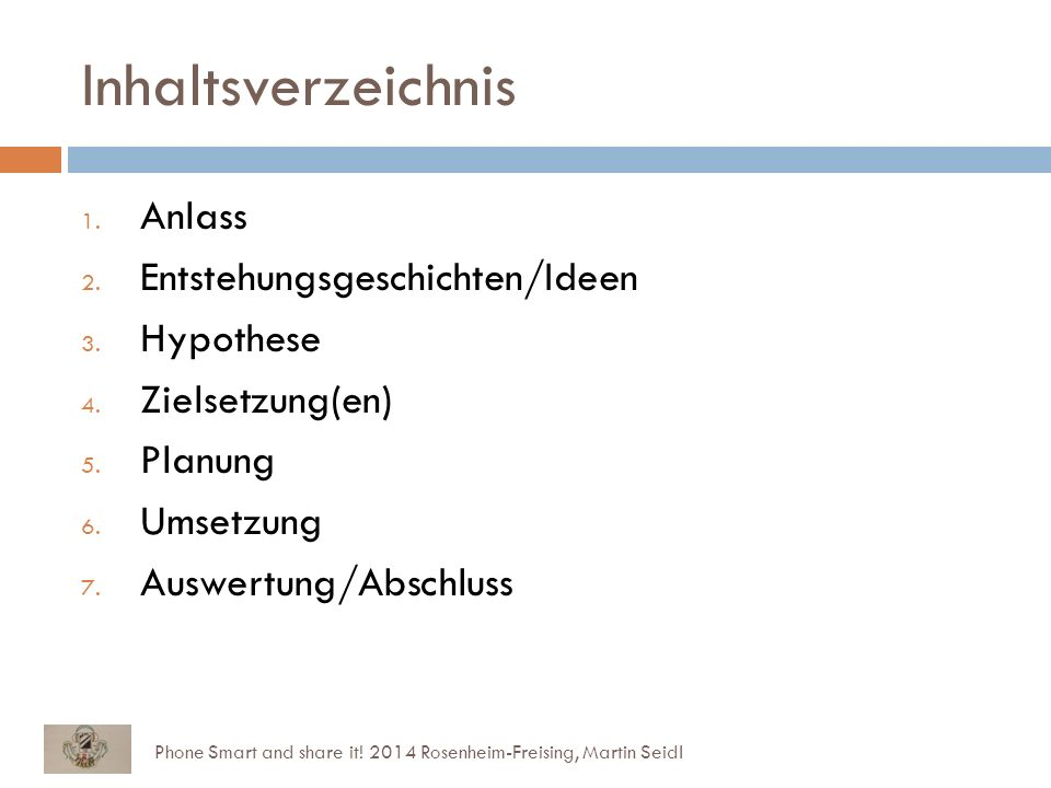 Inhaltsverzeichnis Phone Smart and share it. 2014 Rosenheim-Freising, Martin Seidl 1.