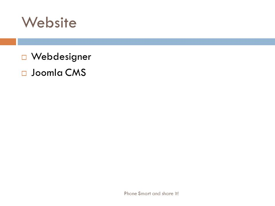 Website Phone Smart and share it!  Webdesigner  Joomla CMS