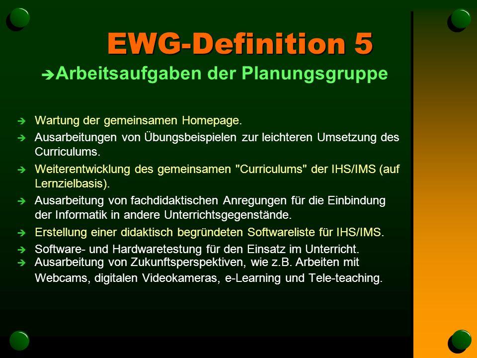 EWG-Definition 5 è Arbeitsaufgaben der Planungsgruppe è Wartung der gemeinsamen Homepage.