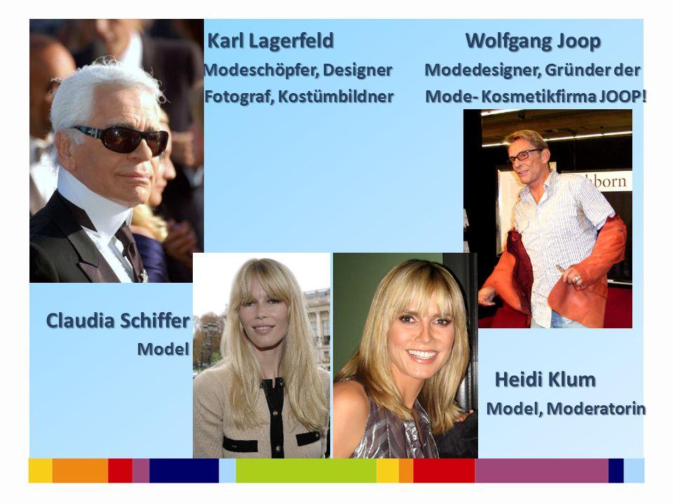 Karl Lagerfeld Wolfgang Joop Karl Lagerfeld Wolfgang Joop Modeschöpfer, Designer Modedesigner, Gründer der Modeschöpfer, Designer Modedesigner, Gründe