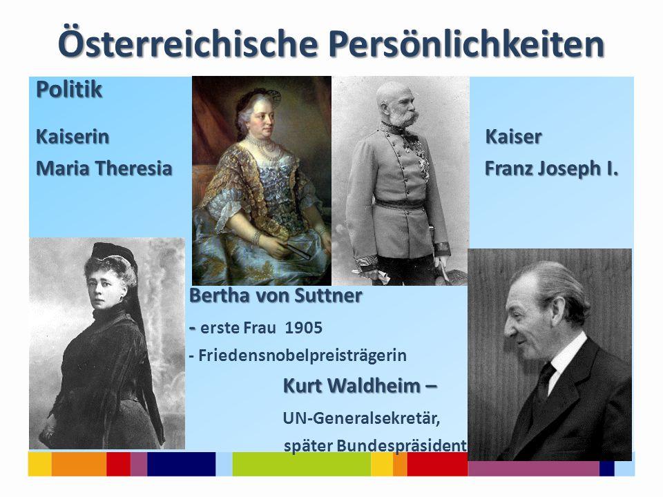 Österreichische Persönlichkeiten Politik Kaiserin Kaiser Maria Theresia Franz Joseph I. Bertha von Suttner Bertha von Suttner - - erste Frau 1905 - Fr