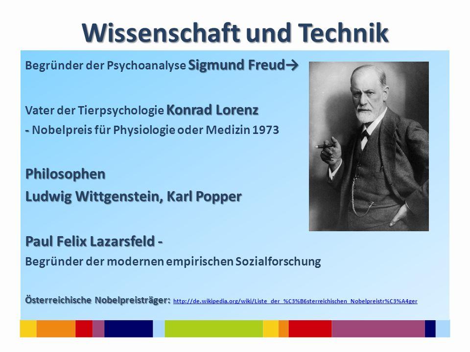 Wissenschaft und Technik Sigmund Freud→ Begründer der Psychoanalyse Sigmund Freud→ Konrad Lorenz Vater der Tierpsychologie Konrad Lorenz - - Nobelprei