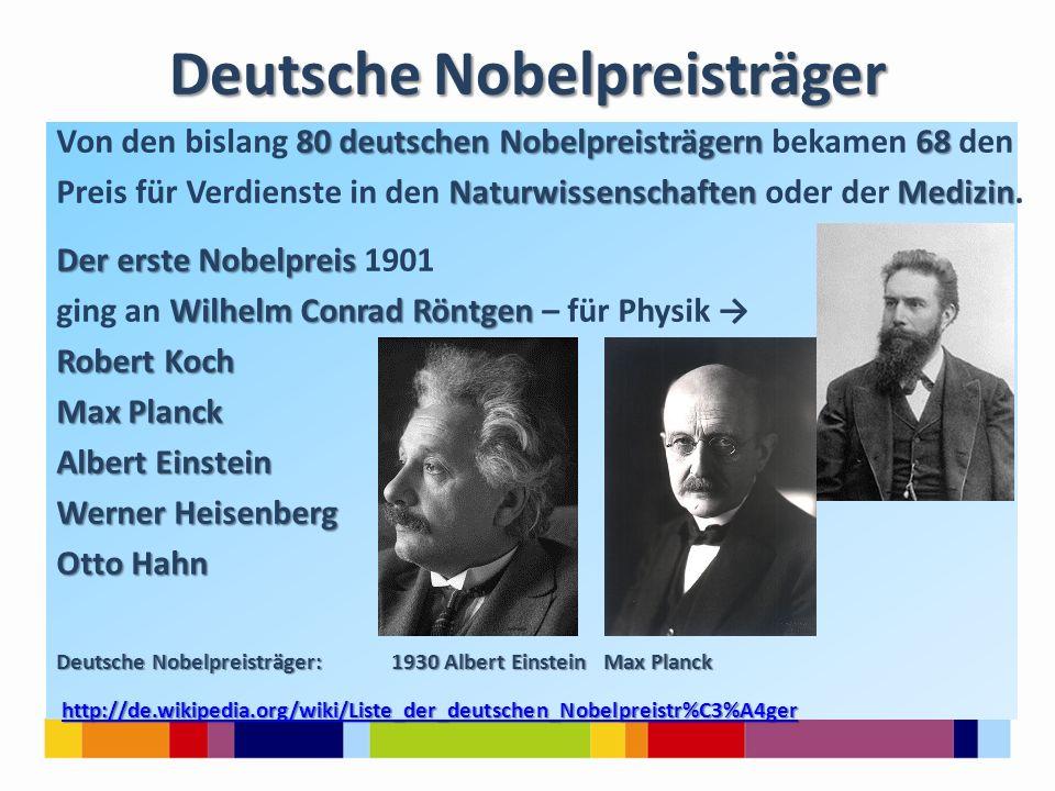 Deutsche Nobelpreisträger 80 deutschen Nobelpreisträgern 68 Von den bislang 80 deutschen Nobelpreisträgern bekamen 68 den NaturwissenschaftenMedizin P