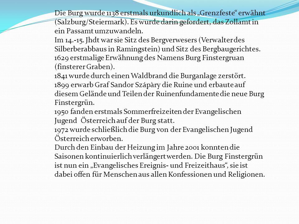 """Die Burg wurde 1138 erstmals urkundlich als """"Grenzfeste"""" erwähnt (Salzburg/Steiermark). Es wurde darin gefordert, das Zollamt in ein Passamt umzuwande"""