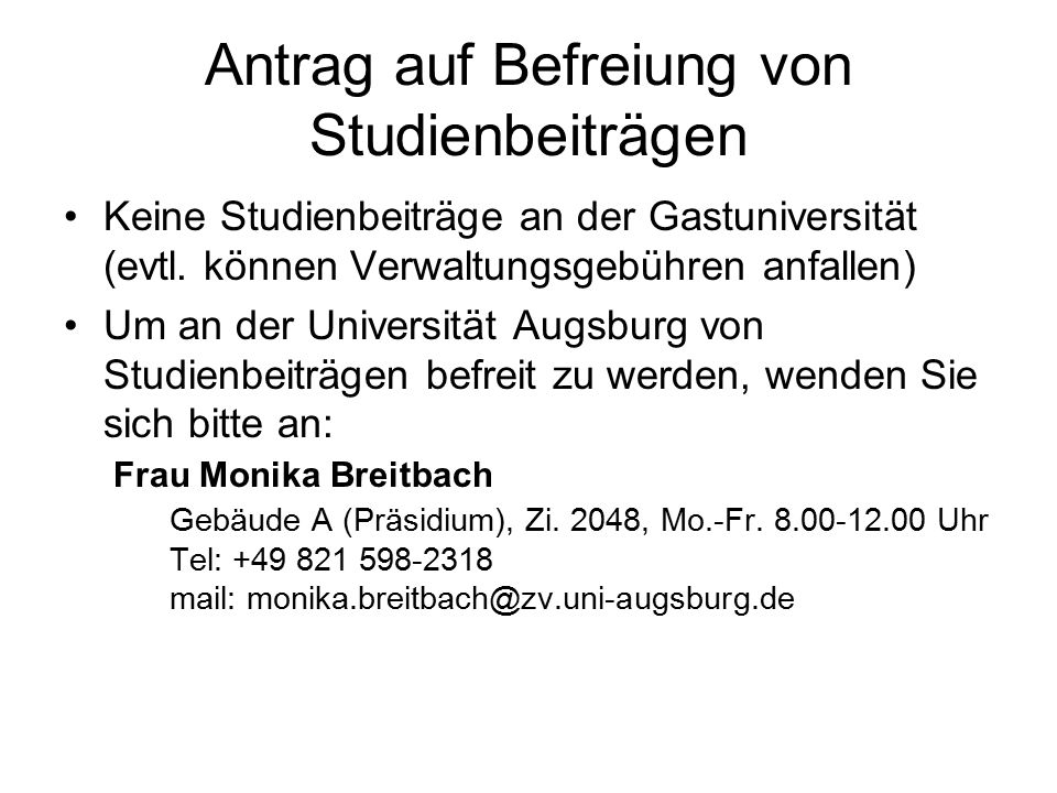 Antrag auf Befreiung von Studienbeiträgen Keine Studienbeiträge an der Gastuniversität (evtl.