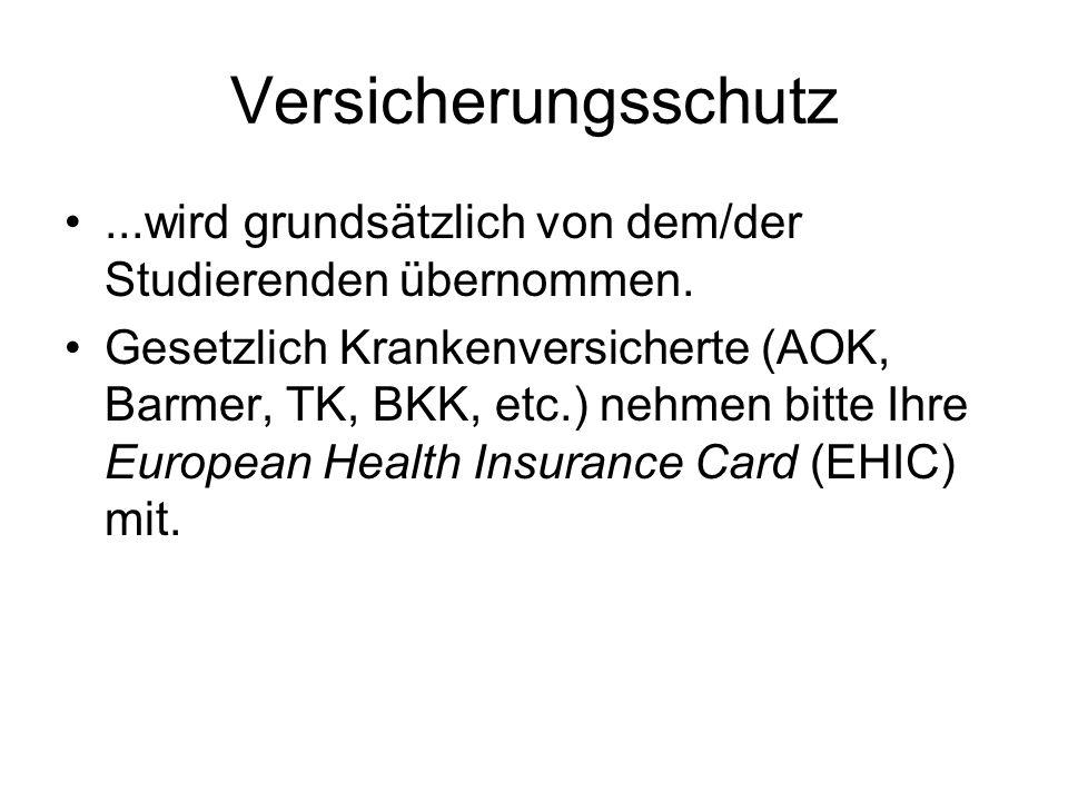 Versicherungsschutz...wird grundsätzlich von dem/der Studierenden übernommen.
