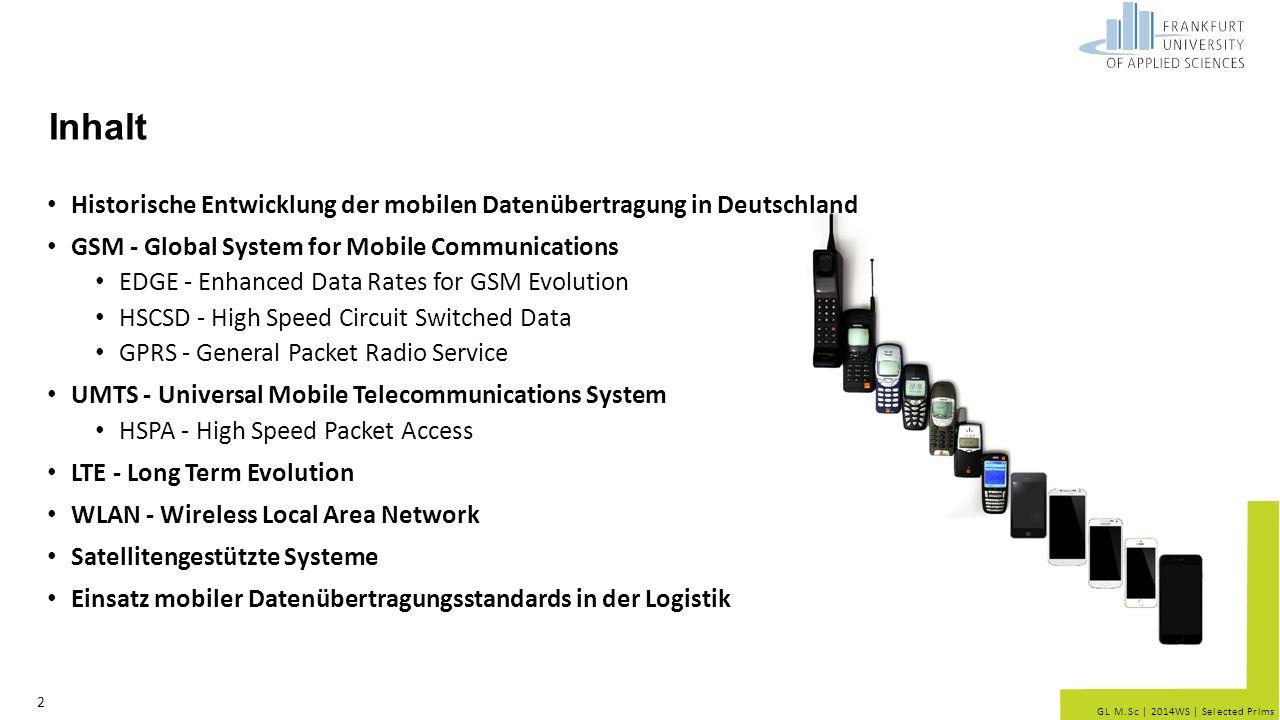 GL M.Sc | 2014WS | Selected Prlms LTE - Long Term Evolution digitaler, paketvermittelter Mobilfunkstandard zur Datenübertragung komplett neues Übertragungsverfahren, da UMTS-Erweiterungen nicht mehr ausreichend 3.9.