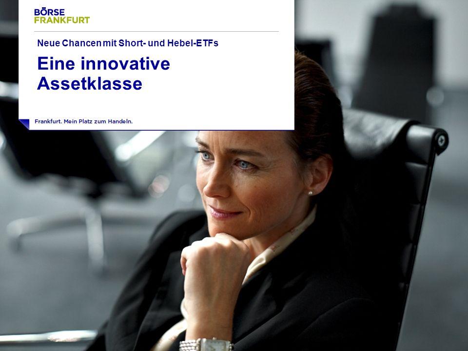 3 Neue Chancen mit Short- und Hebel-ETFs Eine innovative Assetklasse