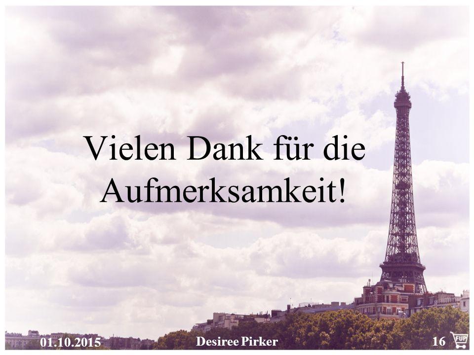 Desiree Pirker16 01.10.2015 Vielen Dank für die Aufmerksamkeit!