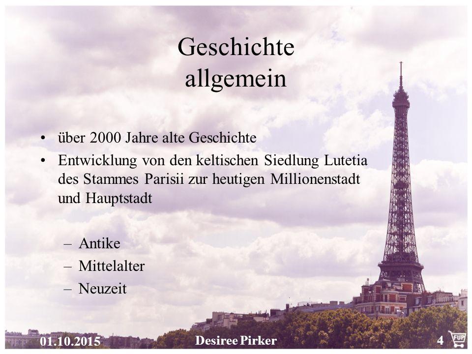 01.10.2015 Desiree Pirker15 Weitere Informationen sind auf den folgenden Websites ersichtlich: http://de.parisinfo.com http//www.paris-reisefuehrer.com http//www.reisefuehrer-paris.ch