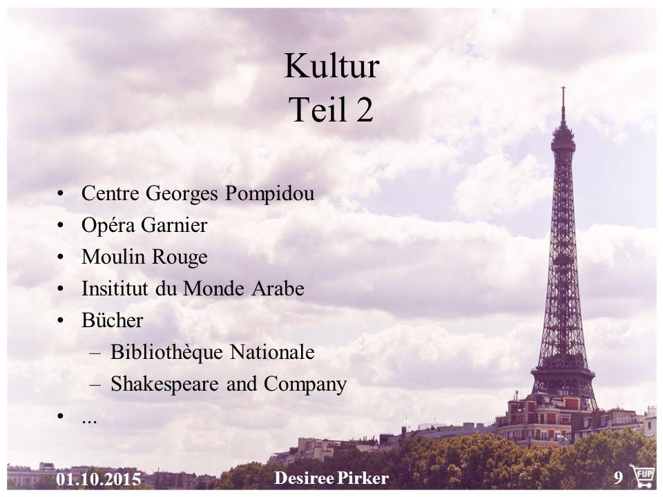 01.10.2015 Desiree Pirker9 Kultur Teil 2 Centre Georges Pompidou Opéra Garnier Moulin Rouge Insititut du Monde Arabe Bücher –Bibliothèque Nationale –S